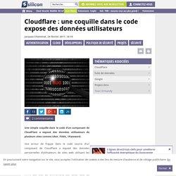 Cloudflare : une coquille dans le code expose des données utilisateurs