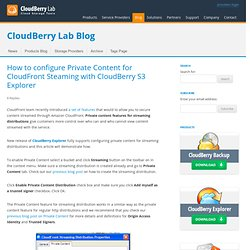 CloudFront Steaming | CloudBerry S3 Explorer
