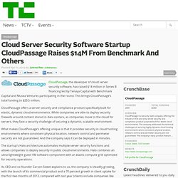 Cloud Server Security Software Startup CloudPassage Raises $14M From Benchmark And Others