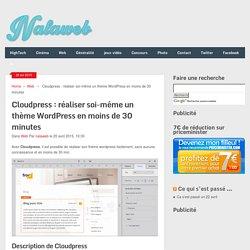 Cloudpress : réaliser soi-même un thème Wordpress en moins de 30 minutes