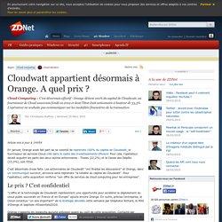 Cloudwatt appartient désormais à Orange. A quel prix ?