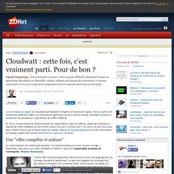 Cloudwatt : cette fois, c'est vraiment parti. Pour de bon ?