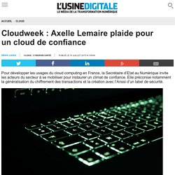 Cloudweek : Axelle Lemaire plaide pour un cloud de confiance