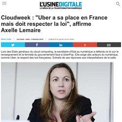 """Cloudweek : """"Uber a sa place en France mais doit respecter la loi"""", affirme Axelle Lemaire"""