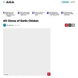 Best 40 Cloves of Garlic Chicken Recipe—How To Make 40 Cloves of Garlic Chicken—Delish.com