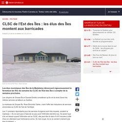 CLSC de l'Est des Îles:les élus des Îles montent auxbarricades