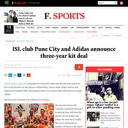 ISL club Pune City and Adidas announce three-year kit deal