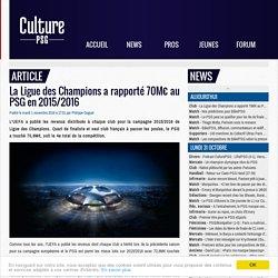Club : La Ligue des Champions a rapporté 70M€ au PSG en 2015/2016