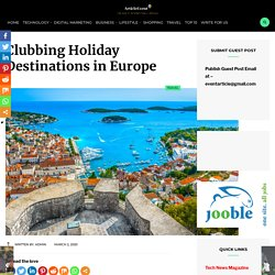 Clubbing Holiday Destinations in Europe – Article Event