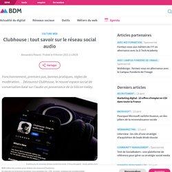 Clubhouse: tout savoir sur le réseau social audio