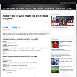 Les clubs de foot sponsorisés par Nike et Adidas