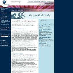 Les clubs CNRS Jeunes Sciences & Citoyens - Jeunes - CNRS