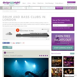 Drum and Bass Clubs in London | Drum and Bass Clubs London