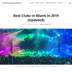Best Clubs in Miami in 2019 [Updated] - Living in Miami Beach