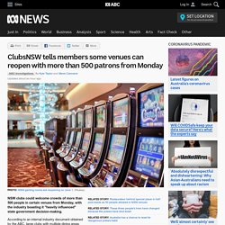 ClubsNSW tells members some venues can reopen with more than 500 patrons from Monday