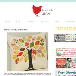 Cluck Cluck Sew: Tutorial: Scrap Buster Fall Pillow