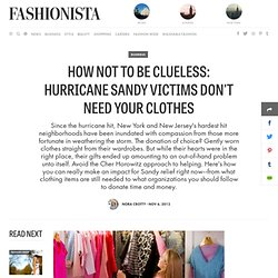 How Not To Be Clueless: Hurricane Sandy Victims Don't Need Your Clothes