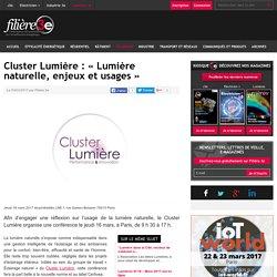 Cluster Lumière : « Lumière naturelle, enjeux et usages » - 16/03/17