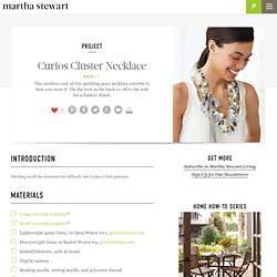 Curios Cluster Necklace - Introduction - MarthaStewart.com