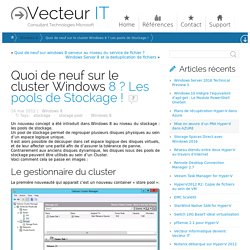 Quoi de neuf sur le cluster Windows 8 ? Les pools de Stockage ! - Vecteur IT