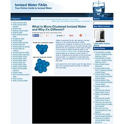What is Micro-Clustered Ionized Water and Why it's Different?