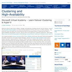 Microsoft Virtual Academy – Learn Failover Clustering & Hyper-V - Clustering and High-Availability