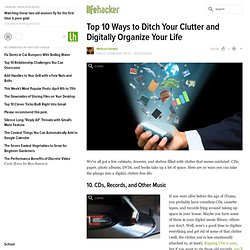 Top 10 ways to Ditch Your Clutter and Digitally Organize Your Life