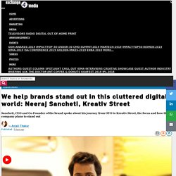 We help brands stand out in this cluttered digital world: Neeraj Sancheti, Kreativ Street