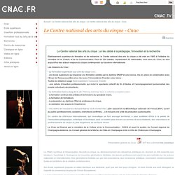 Le Centre national des arts du cirque - Cnac