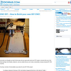 CNC DIY – How to Build your own DIY CNC!