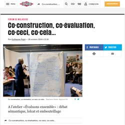 Co-construction, co-évaluation, co-ceci, co-cela...
