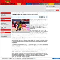 La NBA veut coacher 300 jeunes camerounais