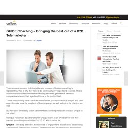 GUIDE Coaching – Bringing the best out of a B2B Telemarketer