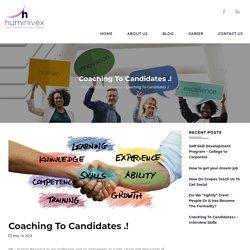 Coaching To Candidates .! - Huminivex