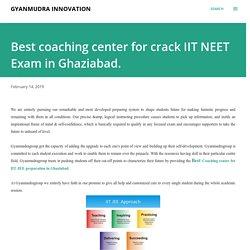 Best coaching center for crack IIT NEET Exam in Ghaziabad.