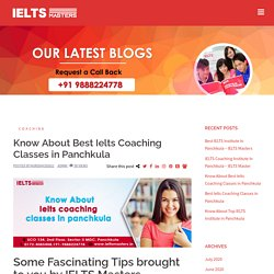 Know About Best Ielts Coaching Classes in Panchkula
