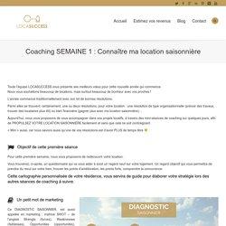 Coaching SEMAINE 1 : Connaître ma location saisonnière