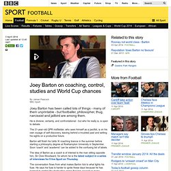 Joey Barton on coaching, control, studies and World Cup chances
