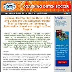 Coaching Dutch Soccer » Coaching the Dutch 4-3-3