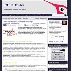 Coaching, entreprise, entreprise, coaching ! Pourquoi un coach ?