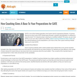 How Coaching Gives A Base To Your Preparations for GATE