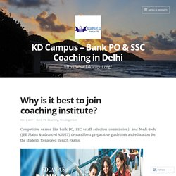 Why is it best to join coaching institute? – KD Campus – Bank PO & SSC Coaching in Delhi