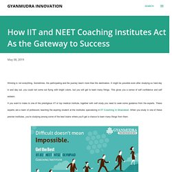 How IIT and NEET Coaching Institutes Act As the Gateway to Success
