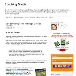"""Libro de Coaching Gratis """"Liderazgo: El Don de Servicio"""""""