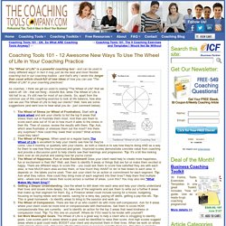 Coaching Tools 101 - 12 Awesome New Ways To Use The Wheel of Life in Your Coaching Practice - The Launchpad - The Coaching Tools Company Blog