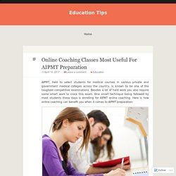 Online Coaching Classes Most Useful For AIPMT Preparation