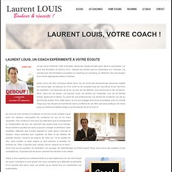 Laurent LOUIS – Coaching, Home Staging, Relooking Partout en Belgique www.coach-belgique.be