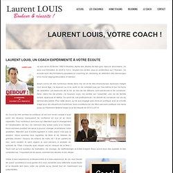 Laurent LOUIS – Coaching, Home Staging, Relooking Partout en Belgique www.coach-belgique.be