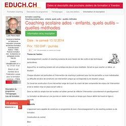 Coaching scolaire ados - enfants, quels outils – quelles méthodes - Atelier Formation Suisse - EDUCH.CH