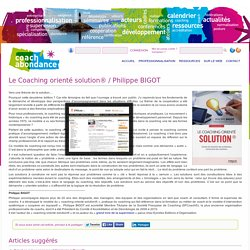 Le Coaching orienté solution® / Philippe BIGOT / coach'abondance